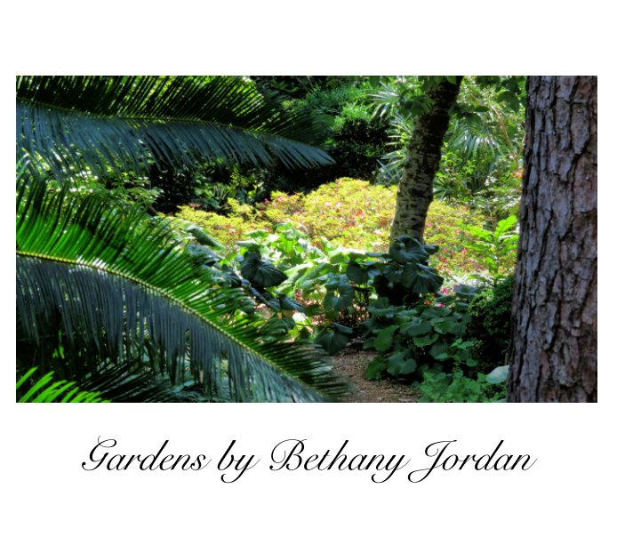View Gardens by Bethany Jordan by Bethany Jordan