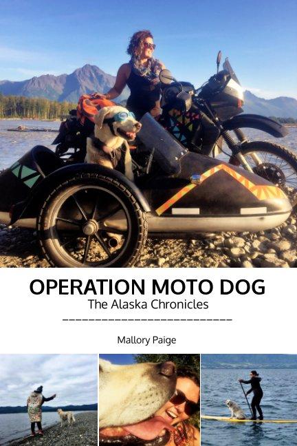View Operation Moto Dog by Mallory Paige