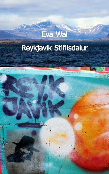 Reykjavik Stiflisdalur nach Eva Wal anzeigen