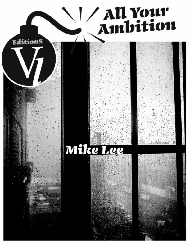 View All Your Ambition by Mike Lee, VL Editions