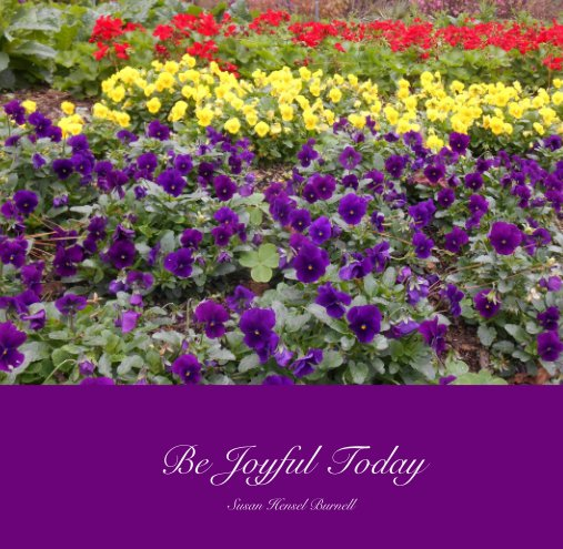 View Be Joyful Today by Susan Hensel Burnell