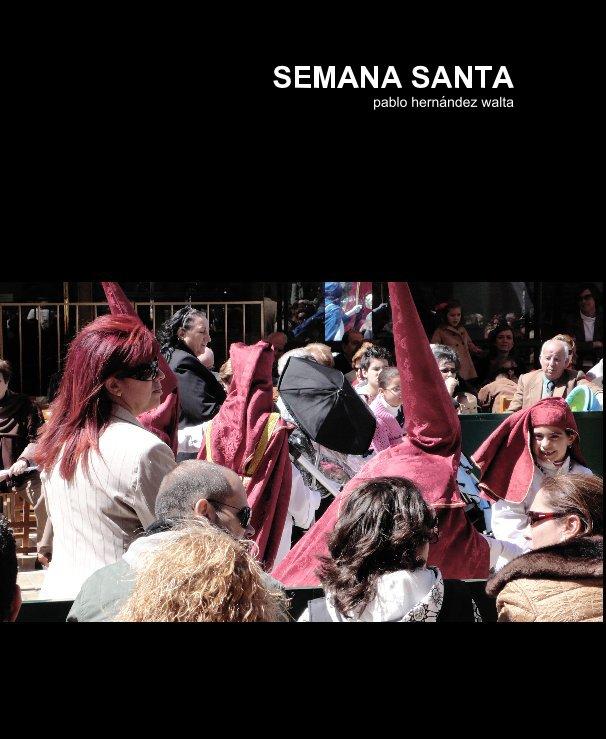 View SEMANA SANTA by Pablo Hernandez Walta