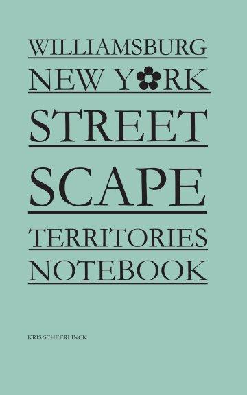 Bekijk Williamsburg New York Streetscape Territories Notebook op Kris Scheerlinck