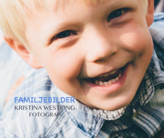 View Familjebilder Kristina Westring Fotograf by Kristina Westring