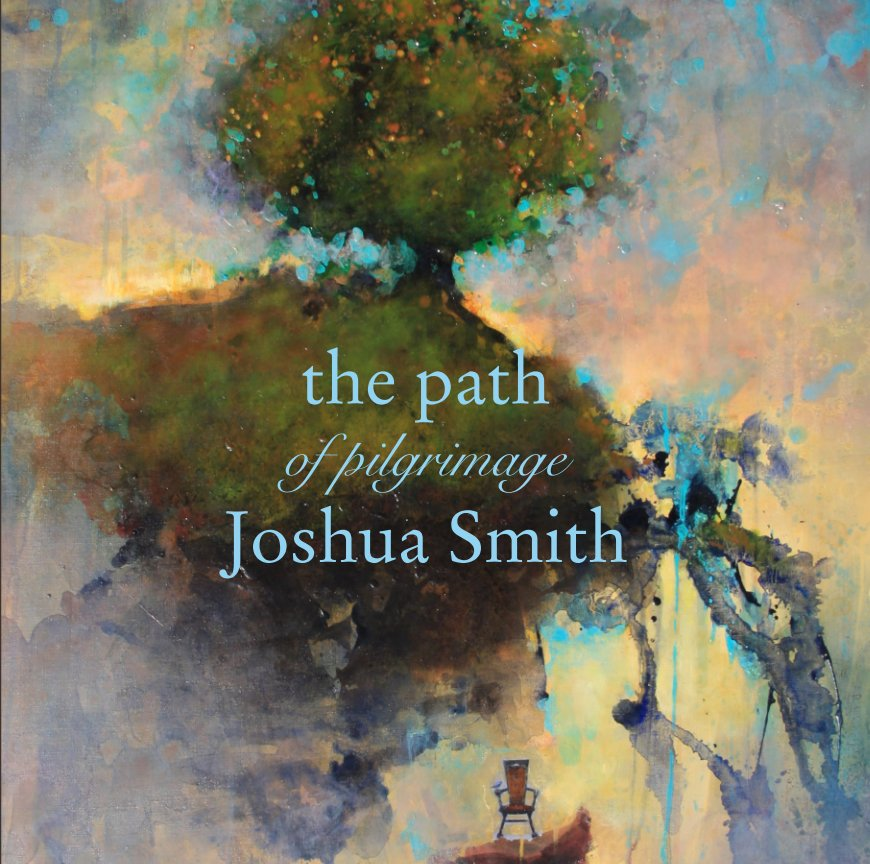 View the path of pilgrimage Joshua Smith by Joshua Smith