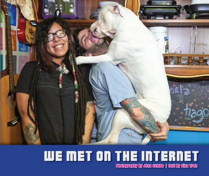 View We Met On The Internet by Jena Cumbo  Gina Tron