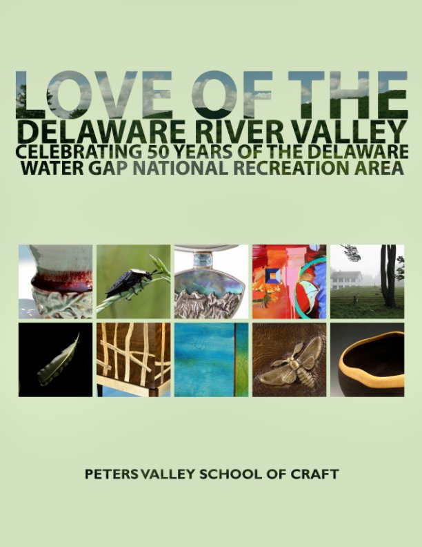 View Love of the Delaware River Valley by Peters Valley School of Craft
