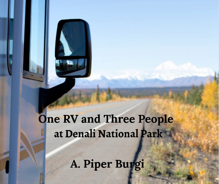 View One RV and Three People at Denali National Park by A. Piper Burgi