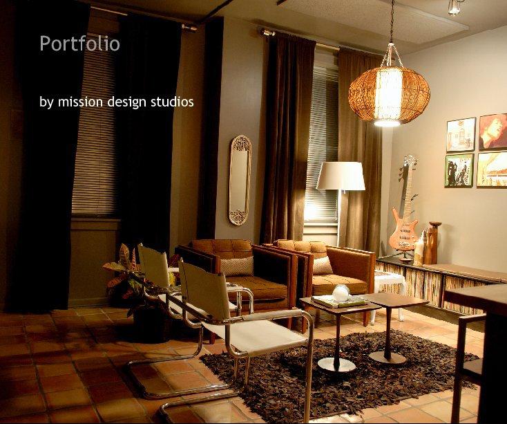 View Portfolio by mission design studios