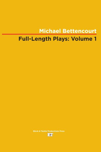View Full-Length Plays: Volume 1 by Michael Bettencourt