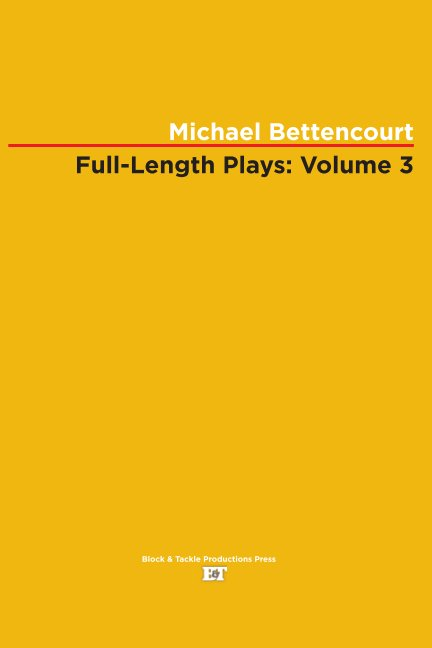 View Full-Length Plays: Volume 3 by Michael Bettencourt