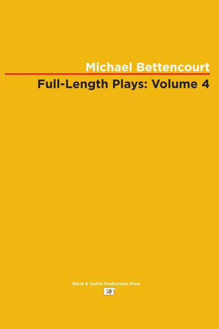 View Full-Length Plays: Volume 4 by Michael Bettencourt