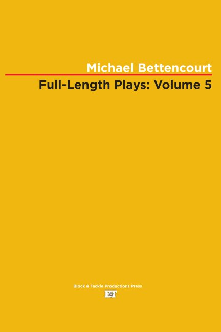 View Full-Length Plays: Volume 5 by Michael Bettencourt