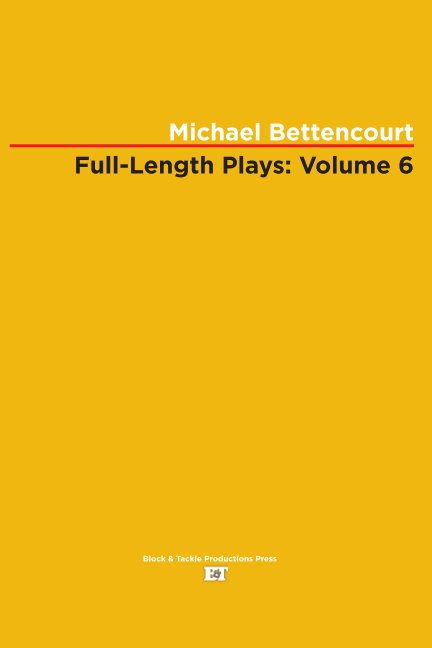 View Full-Length Plays: Volume 6 by Michael Bettencourt