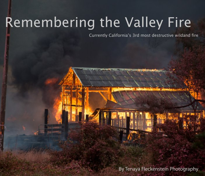 View Remembering the Valley Fire by Tenaya Fleckenstein Photography