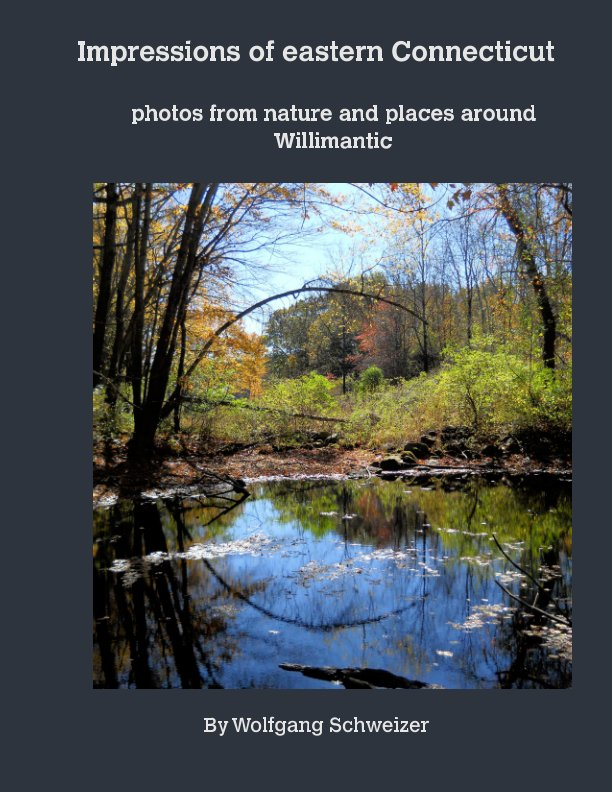 View Impressions of eastern Connecticut by Wolfgang Schweizer