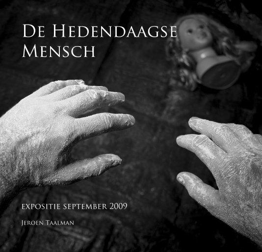 View De Hedendaagse Mensch by Jeroen Taalman