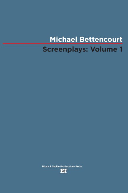 View Screenplays: Volume 1 by Michael Bettencourt