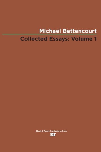 View Collected Essays, Volume 1: 1983 by Michael Bettencourt