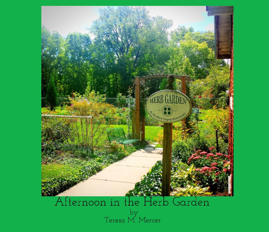 View Afternoon at the Herb Garden by Teresa M Mercer