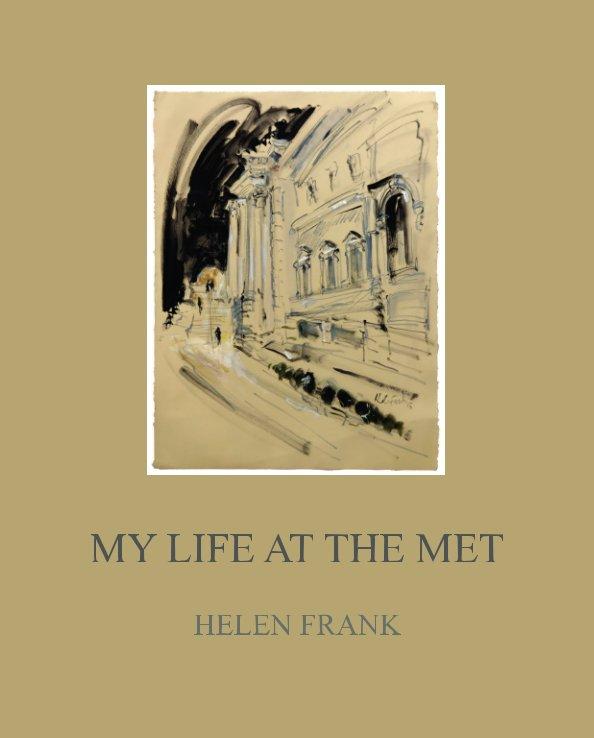Bekijk My Life at the Met op HELEN FRANK