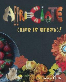Appreciate (Life is Great) ! book cover