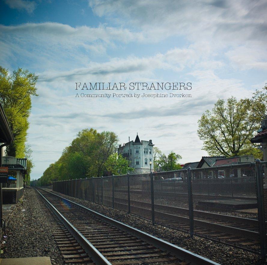 View FAMILIAR STRANGERS by Josephine Dvorken