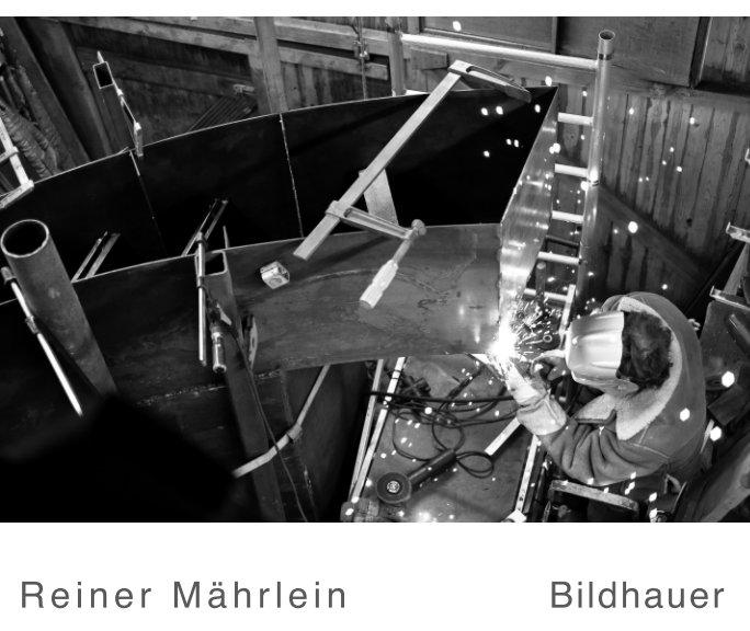 Reiner Mährlein  Bildhauer nach Friedrich und Reiner Mährlein anzeigen