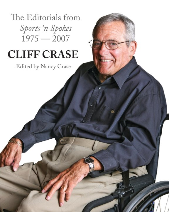 View Editorials from SPORTS 'N SPOKES 1975 - 2007 by Cliff Crase