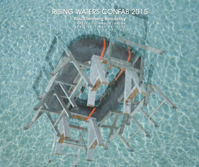 View Rising Waters Confab 2015 by Buster Simpson, Ed.