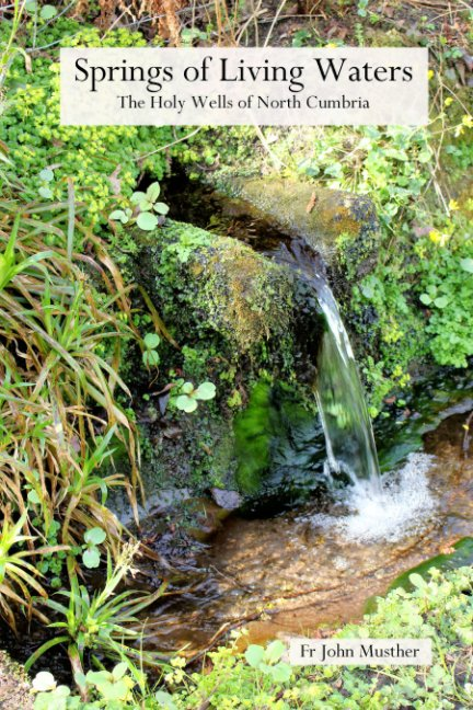 View Springs of Living Waters by Fr John Musther