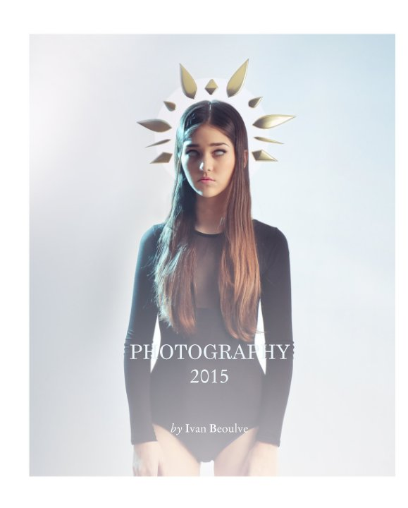 View PHOTOGRAPHY 2015 by Ivan Beoulve