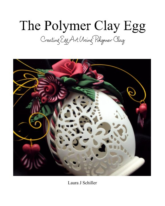 View The Polymer Clay Egg by Laura J Schiller