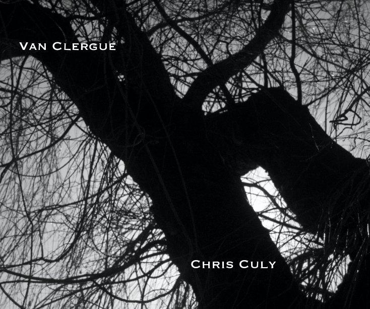 View Van Clergue by Chris Culy