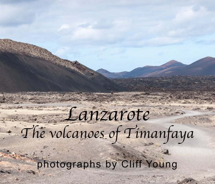 View Lanzarote The volcanoes of Timanfaya by Clifford Young