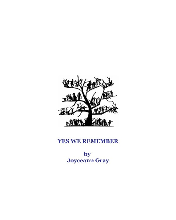 View Yes We Remember by Joyceann Gray