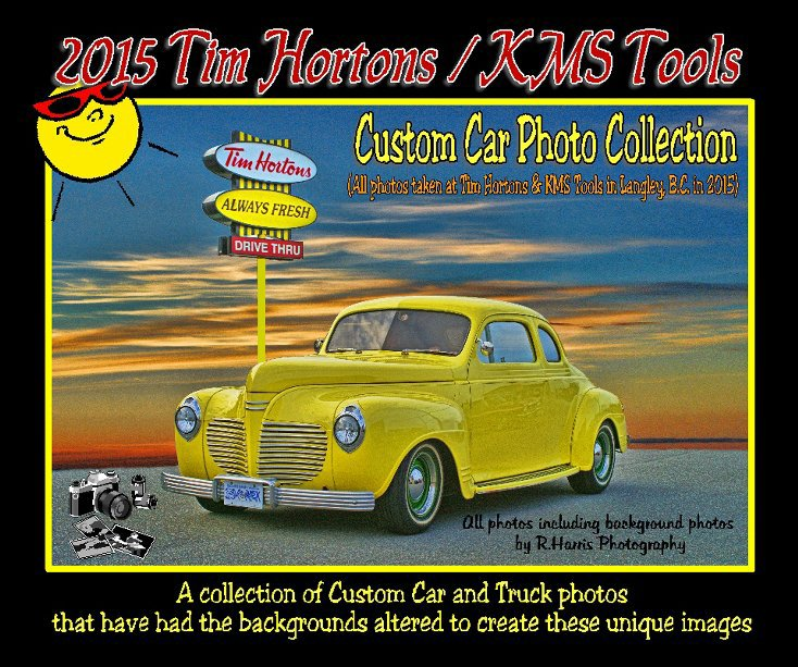 View 2015 Tim Hortons/KMS Tools Custom Car Show Book by R Harris Photography