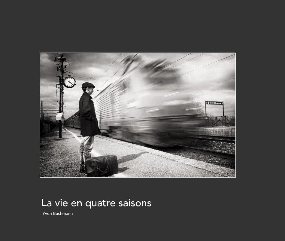 View La vie en quatre saisons by Yvon Buchmann