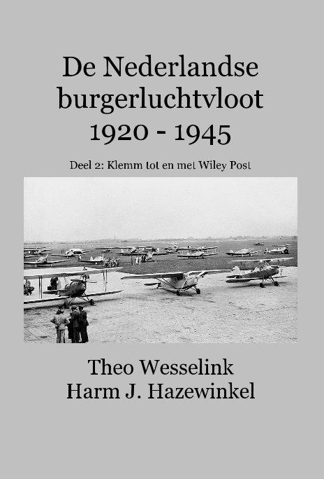 Bekijk De Nederlandse burgerluchtvloot 1920 - 1945 op Theo Wesselink en Harm J. Hazewinkel