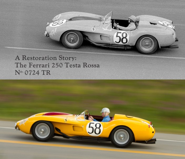 View A Restoration Story: The Ferrari 250 Testa Rossa No.0724 TR by Paul Russell and Company