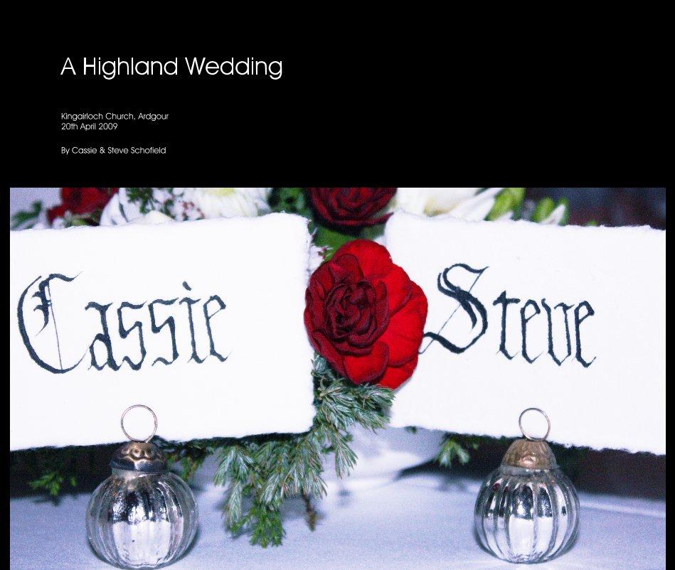 View A Highland Wedding by Cassie & Steve Schofield