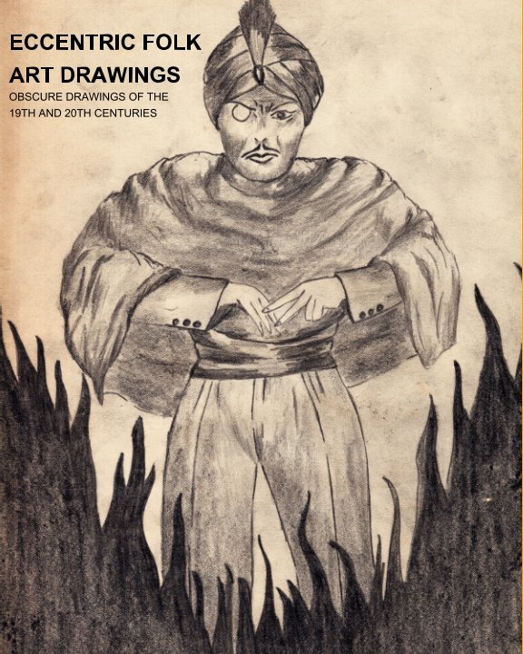 View Eccentric Folk Art Drawings of the 19th and 20th Centuries from the Linderman Collection by Jim Linderman