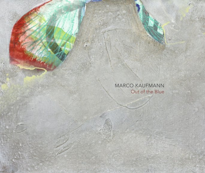 View Marco Kaufmann - Out of the Blue by Marco Kaufmann