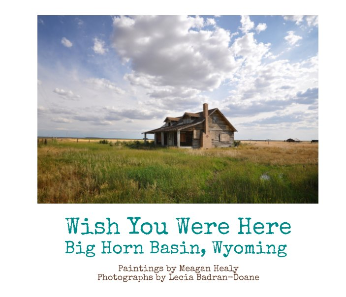 View Wish You Were Here by Lecia Badran-Doane and Meagan Healy