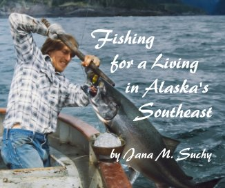 Fishing for a Living in Alaska's Southeast–8x10 Soft- or Hardcover book cover