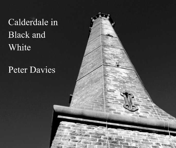 View Calderdale in Black and White by Peter Davies