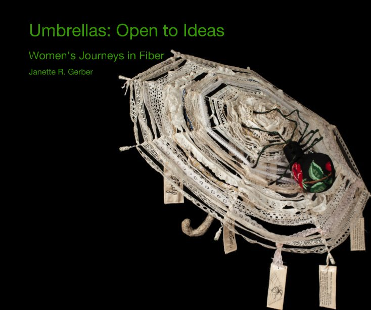 View Umbrellas: Open to Ideas by Janette R. Gerber