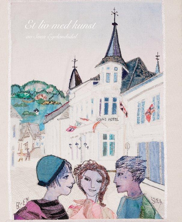 View Et liv med kunst av Svea Egelandsdal by Svea Egelandsdal