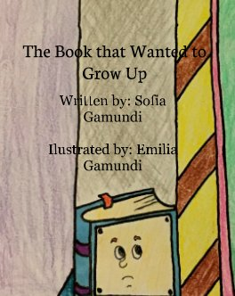 The Book That Wanted To Grow Up book cover