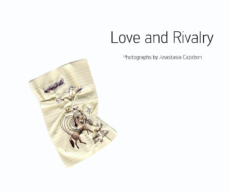 View Love and Rivalry by Anastasia Cazabon